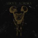 Above Aurora - Onwards Desolation (digipack CD)