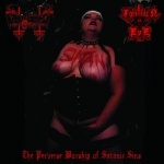 Anal Blasphemy / Forbidden Eye - The Perverse Worship of Satanic Sins (LP)