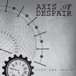 "Axis of Despair - Time And Again (black 7""EP)"