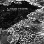 Black Blood of the Earth - Wave of Cold (MCD)