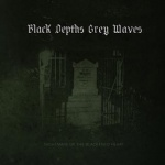 Black Depths Grey Waves - Black Depths Grey Waves (digipack CD)