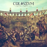 Coliseum - I Hate Them All (MCD)