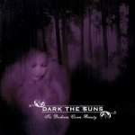 Dark the Suns - In Darkness Comes Beauty (CD)