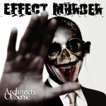 Effect Murder - Architects of Sense (splipcase CD)