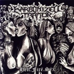 Karbonized Traitor - Hell. Fire. Sex. (CD)