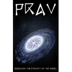 Prav - Beholding the Eternity of the Wheel (MC)