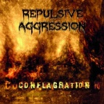 Repulsive Aggression - Conflagration (CD)
