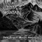 Titan Mountain - Above Fangs of Majestic Stonetitans (CD)