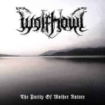 Wolfhowl - The Purity of Mother Nature (MCD)